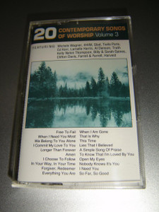20 Contemporary Songs of Worship, Vol. 3 [Audio Cassette] Featuring: Michele Wagner, 4HIM, Glad, Twila Paris, Ed Kerr, Larnelle Harris, Al Denson, Truth, Kelly Nelon Thompson