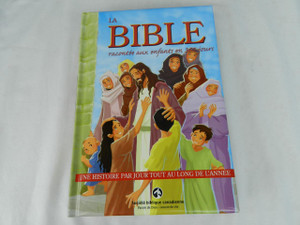 The Bible: Told to Children in 365 Days – French Children's Bible /  La Bible: Racontee aux Enfants en 365 Jours