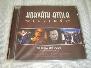 Horváth Attila Életmű: Az Legy, Aki Vagy (a legszebb balladák 1.) / Hungarian Music [Audio CD]