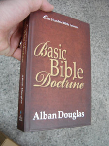 Basic Bible Doctrine: One Hundred Bible Lessons, English Language Reprint Edition / Great For New Christians That Want To Learn The Bible