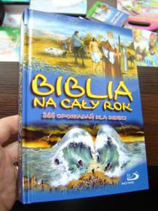 Biblia Na Caly Rok: 365 Opowiadan Dla Dzieci / The 21st Century Children's Bible, Polish Edition (Biblia Dla Dzieci Nowego Stulecia)