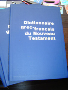 Dictionaire Grec–Francais Du Nouveau Testament / Greek–French Dictionary of the New Testament