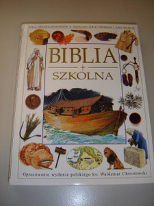 Polish Edition of The Children's Illustrated Bible / Biblia Szkolna / With Detailed Illustrations with Photographs and Maps of Biblical Events