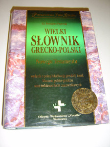 The Great Koine Greek-Polish Dictionary of the New Testament / Wielki Slownik Grecko-Polski Nowego Testamentu