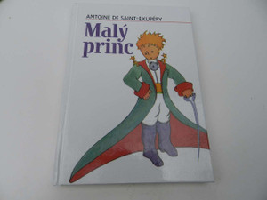 Malý princ / Czech Edition of The Little Prince / Le Petit Prince / Antoine de Saint-Exupéry