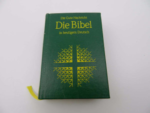 Die Bibel in heutigen Deutsch / Die Gute Nachricht / German Language, The Bible in Today's German / The Good News Translation / Compact Green Hardcover, ca. 5 x 4 inches / 1990 1st Printing