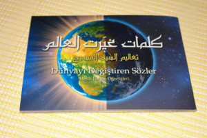 Turkish-Arabic Edition of Words that Changed the World / Dunyayi Degistiren Sozler: Mesih Isa nin Ogretisleri
