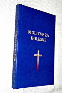 Prayers for the Sick: Spiritual Help for Patients – Croatian Language Prayer Book / Compact Blue Hardcover with Golden Cross, 1 Ribbon Marker / Molitve za Bolesne: Duhovna pomoc za bolesnike