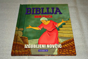Croatian Edition, Parables of the Bible: The Coin That Was Lost / Luke 15:8-10 / Croatian Illustrated Kids Bible Story Book / Biblija nam Prica: Izgubljeni novcic