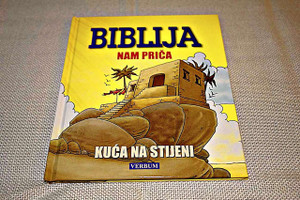 Croatian Edition, Parables of the Bible: The House on the Rock / Matthew 7:24-27 / Croatian Illustrated Kids Bible Story Book / Biblija nam Prica: Kuca na Stijeni