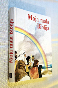 Croatian Edition of The Lion Story Bible, Vol. 1: The Old Testament / Croatian Kids' Illustrated Bible / Moja mala Biblija 1: Stari zavjet