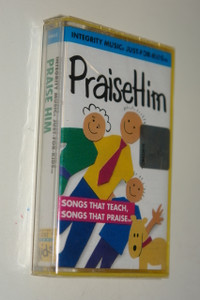 Integrity Music Just for Kids: Praise Him / Audio Cassette / Songs That Teach, Songs That Praise