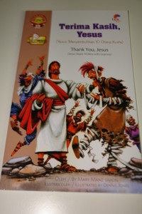 Indonesian – English Bilingual Children's Bible Story Book / Terima Kasih, Yesus – Yesus Menyembuhkan 10 Orang Kusta – Thamk You, Jesus – Jesus Heals 10 Men With Leprosy