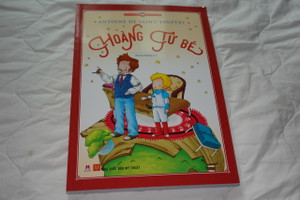 The Little Prince Vietnamese Illustrated Edition / Hoang Tu Be / Le Petit Prince