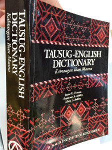 Tausug - English dictionary: Kabtangan Iban maana (Sulu studies) Paperback – 1994