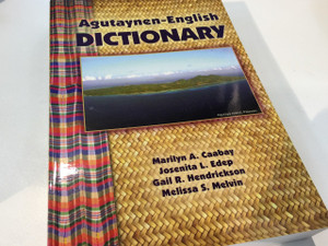Agutaynen – English Dictionary with Grammar Sketch / Special Monograph Issue, Number 58