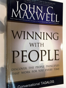 Winning With People by John C. Maxwell - Tagalog Language Edition / Discover the People Principles That Work For You Every Time / Conversational Tagalog