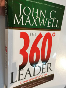 The 360-Degree Leader by John C. Maxwell - Tagalog Language Edition / Developing Your Influence from Anywhere in the Organization / Conversational Tagalog