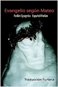 Friulian - Spanish Gospel of Matthew / Evangelio según Mateo / Furlan - Spagnou Espanol - Furlan / Traduccion Furlana