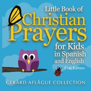 Little Book of Christian Prayers for Kids in Spanish and English Large Print GERARD AFLAGUE