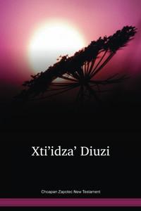 Choapan Zapotec New Testament / Xti'idza' Diuzi (ZPCNT) / Mexico