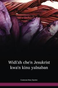 Coatecas Altas Zapotec / Widi'zh che'n Jesukrist kwa'n kinu yalnaban (ZCANT) / Mexico