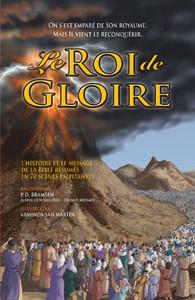 Le Roi de Gloire: L'Histoire et le Message de la Bible Résumé en 70 Scènes Palpitantes (French Edition) Paperback P. D. Bramsen