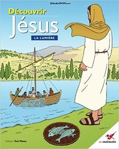 Découvrir Jésus. La Lumière: La Bible des Enfants (French Edition)  Paperback Toni Matas