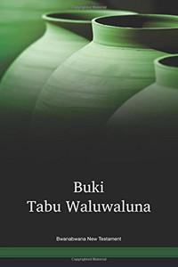 Bwanabwana New Testament / Buki Tabu Waluwaluna (TTENT) / Papua New Guinea / PNG