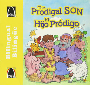 El hijo prodigo - bilingue (The Prodigal Son - Bilingual) (Libros Arch / Arch Book) (Spanish Edition) Paperback Becky LockHart Kearns and Cecilia Fernandez
