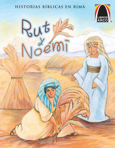 Rut y Noemí (Arch Books) (Spanish Edition) (Historias Biblicas En Rima) (Spanish) Paperback Karen Nordberg Sanders