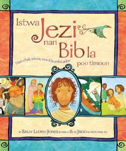 Istwa Jezi nan Bib la pou timoun (The Jesus Storybook Bible : Haitian Creole Edition) Hardcover Sally Lloyd-Jones