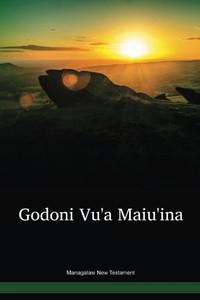 Managalasi Language New Testament / Godoni vu'a maiu'ina (MCQNT) / Papua New Guinea / PNG