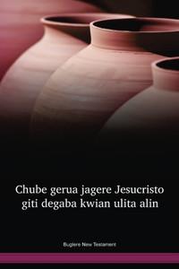 Buglere Language New Testament / Biblia ya Sauti: Chube gerua jagere Jesucristo giti degaba kwian ulita alin: El Nuevo Testamento de nuestro Señor Jesucristo en el idioma buglere (SABNT) / Panama