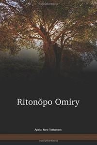 Apalai Language New Testament / Ritonõpo Omiry (APYNT) / Brazil