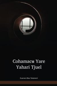 Guanano Language New Testament / Cohamacʉ Yare Yahari Tjuel (GVCNT) / Brazil, Columbia
