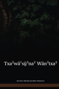Southern Nambikuára Language New Testament / Txa²wã¹sũ³̱na² Wãn³txa² (NABWBT) / Brazil