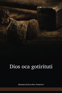 Barasana-Eduria Language New Testament / Dios oca gotirituti / Columbia