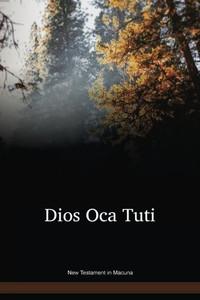 Macuna Language New Testament / Dios Oca Tuti (MYYNT) / Columbia, Brazil