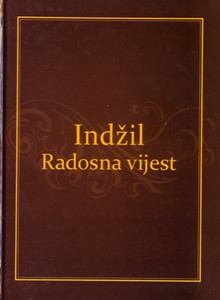 Indžil Radosna Vijest / 4 Gospels in Bosnian Language / Bosanski / Sarajevo, Bosne i Hercegovine / Na Bosanskom Jeziku