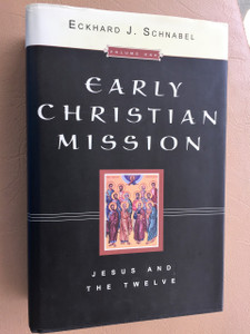 Early Christian Mission Vol 1: Jesus and the Twelve  / Author: Eckard J. Schnabel / Publisher: InterVarsity Press