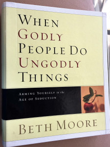 When Godly People Do Ungodly Things Leader Kit: Arming Yourself in the Age of Seduction by Beth Moore / 2 DVD