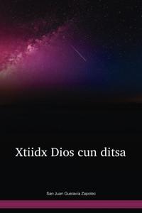 San Juan Guelavía Zapotec New Testament / Xtiidx Dios cun ditsa (ZABTBL) / San Juan Guelavia Zapotec 1995 Edition / Mexico