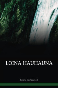 Bunama Language New Testament / Loina Nuahuana (BDDPNG) / Bunama 1991 Edition / Papua New Guinea