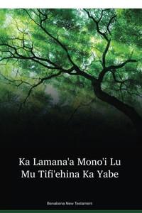 Benabena Language New Testament / Ka LamanaꞌA MonoꞌI Lu Mu TifiꞌEhina Ka Yabe (BEFWBT) / Benabena 1982 Edition / Papua New Guinea