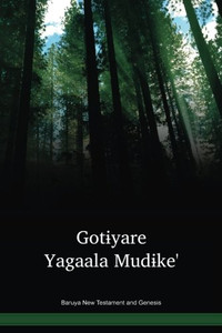 Baruya Language New Testament and Genesis / Gotɨyare Yagaala Mudɨke' (BYRWBT) / Baruya 1994 Edition / Papua New Guinea
