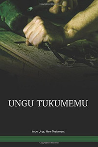 Imbo Ungu Language New Testament / Goteni lino kinye opa peamili nimu Ungu Tukumemu (IMOTBL) / Imbongu 1997 Edition / Papua New Guinea