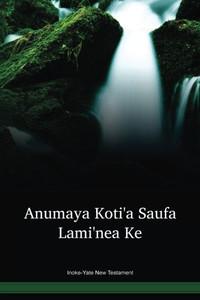 Inoke-Yate Language New Testament / Anumaya Kotiꞌa Saufa Lamiꞌnea Ke (INOTBL) / Inoke-Yate 1992 Edition / Papua New Guinea