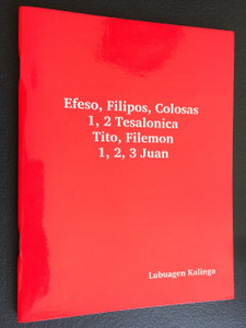 Ephesians, Philippians, Colossians, 1, 2 Thessalonians, Titus, Philemon, 1, 2, 3 John in Lubuagan Kalinga Language / Efeso, Filipos, Colosas, 1, 2 Tesalonica, Tito, Filemon, 1, 2, 3 Juan / Language of the Philippines