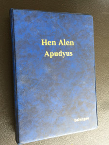 Hen Alen Apudyus / The New Testament in Balangao / Illustrations and Color Maps / Balangao or Balangaw (also called Balangao Bontoc) is a mountain language of northern Philippines
